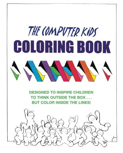 Dale Brandenburg The Computer Kids Coloring Book Designed To Inspire Children To Think Outside The