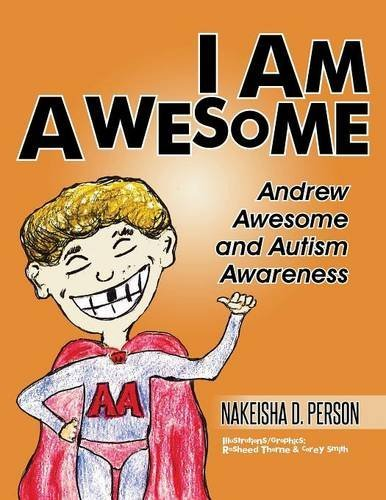 Nakeisha D. Person I Am Awesome Andrew Awesome And Autism Awareness