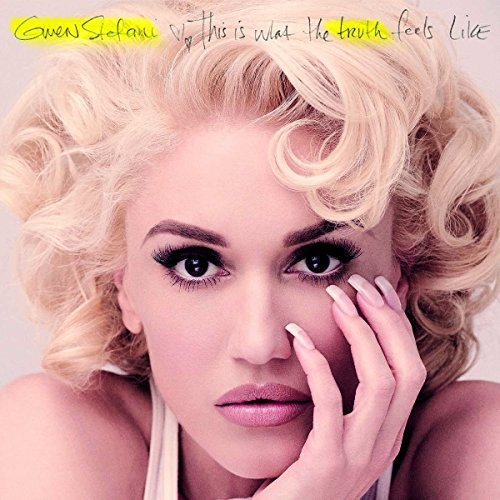 Gwen Stefani This Is What The Truth Feels L