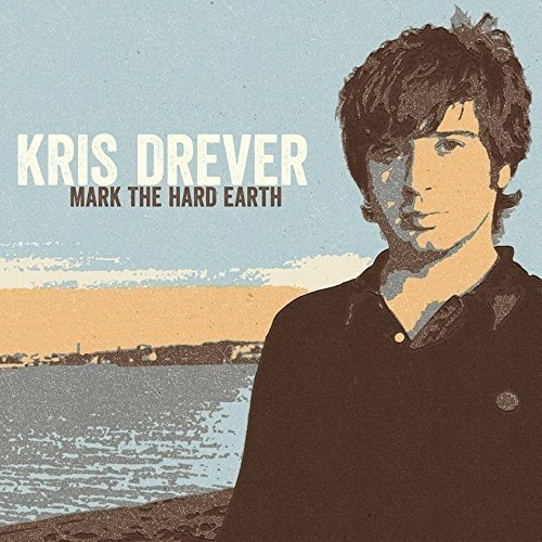 Kris Drever Mark The Hard Earth Incl. CD