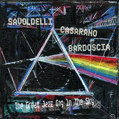 Savoldelli Casarano Bardos Great Jazz Gig In The Sky