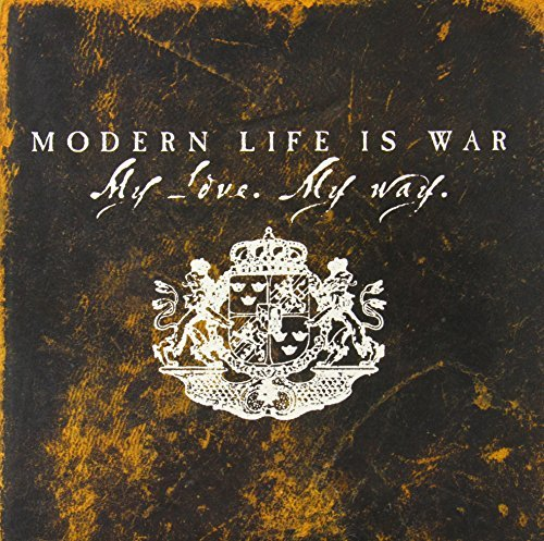 Modern Life Is War My Love. My Way (red) My Love. My Way (red)