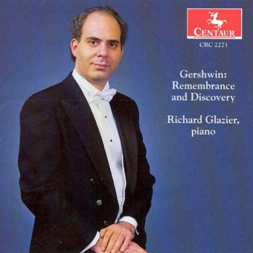 G. Gershwin Remembrance & Discovery Richard Glazier