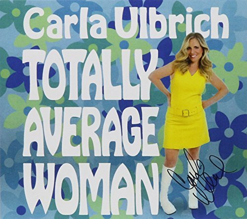 Carla Ulbrich Totally Average Woman
