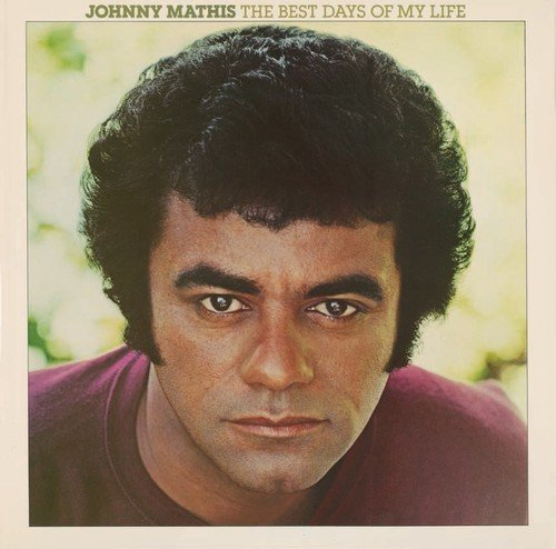 Johnny Mathis Best Days Of My Life