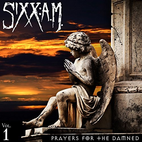 Sixx A.M. Prayers For The Damned