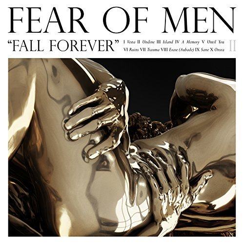 Fear Of Men Fall Forever