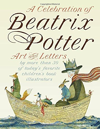 Beatrix Potter A Celebration Of Beatrix Potter Art And Letters By More Than 30 Of Today's Favori