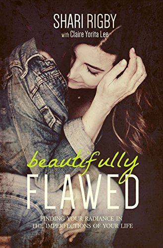 Shari Rigby Beautifully Flawed Finding Your Radiance In The Imperfections Of You