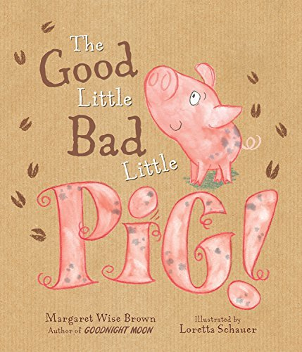 Margaret Wise Brown The Good Little Bad Little Pig