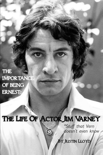 Justin Lloyd The Importance Of Being Ernest The Life Of Actor Jim Varney (stuff That Vern Doe