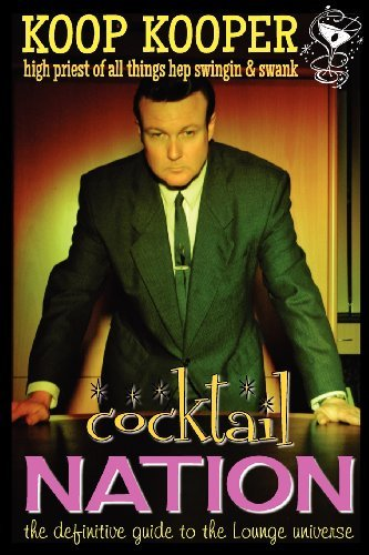 Koop Kooper Cocktail Nation The Definitive Guide To The Loun