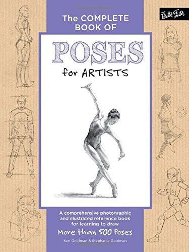 Ken Goldman The Complete Book Of Poses For Artists A Comprehensive Photographic And Illustrated Refe