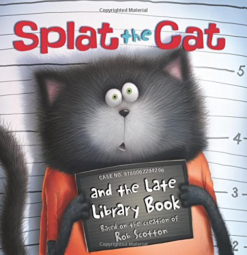 Rob Scotton Splat The Cat And The Late Library Book