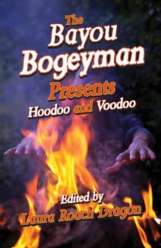 Laura Dragon The Bayou Bogeyman Presents Hoodoo And Voodoo