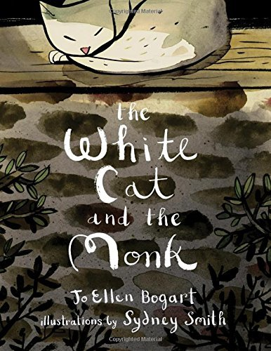 "Jo Ellen Bogart The White Cat And The Monk A Retelling Of The Poem ""pangur Ban"