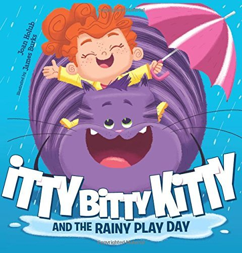 Joan Holub Itty Bitty Kitty And The Rainy Play Day