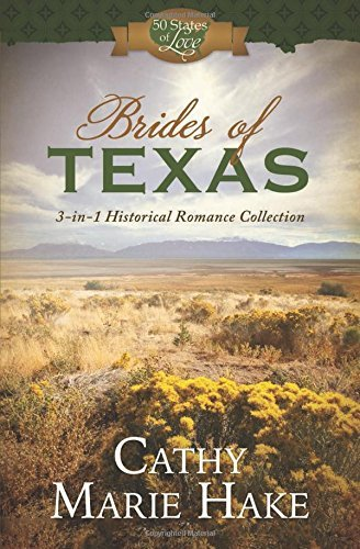 Cathy Marie Hake Brides Of Texas 3 In 1 Historical Romance Collection