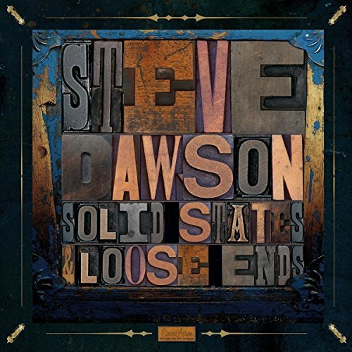 Steve Dawson Loose Ends & Solid States