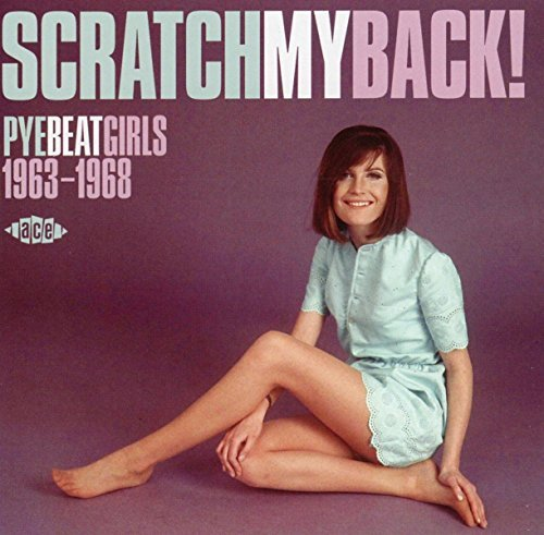 Scratch My Back! Pye Beat Girls 1963 1968 Scratch My Back! Pye Beat Girls 1963 1968 Import Gbr