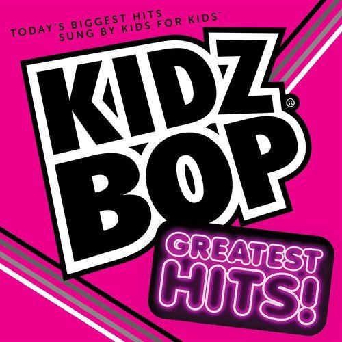 Kidz Bop Kids Kidz Bop Greatest Hits