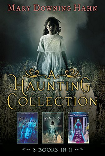 Mary Downing Hahn A Haunting Collection By Mary Downing Hahn Deep And Dark And Dangerous All The Lovely Bad O