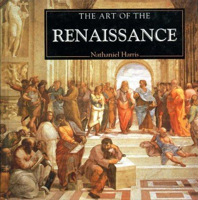 Nathaniel Harris The Art Of The Renaissance