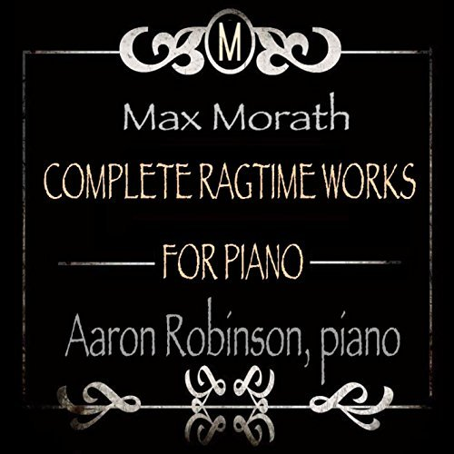 Max Morath Complete Ragtime Works For Piano