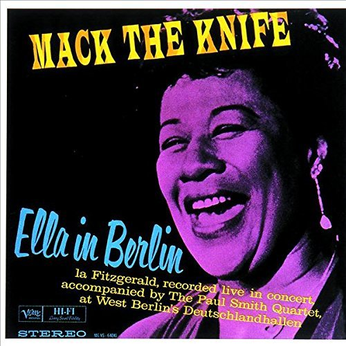 Ella Fitzgerald Mack The Knife Ella In Berlin
