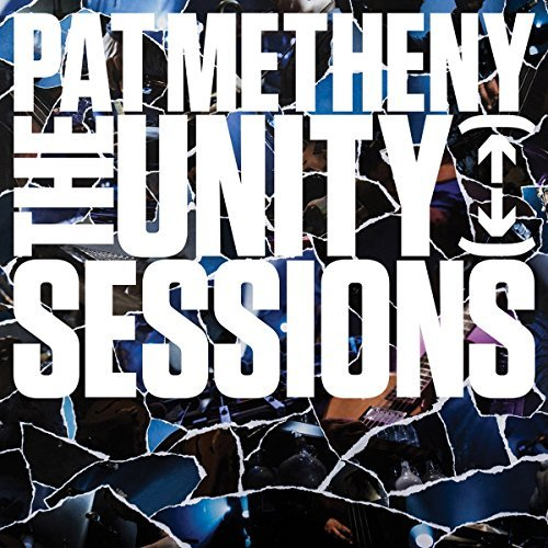 Pat Metheny Unity Sessions