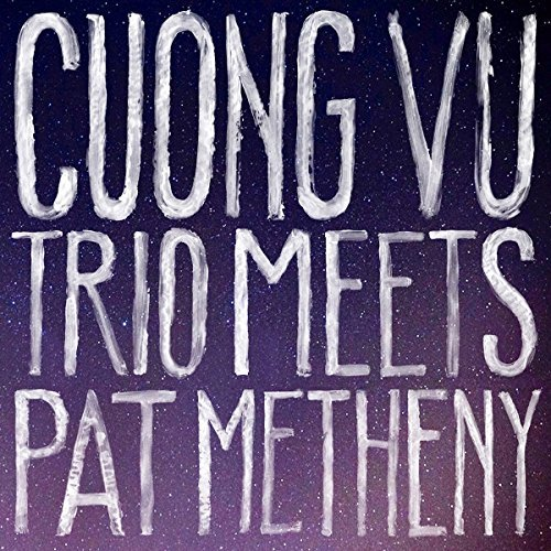 Vu Cuong Metheny Pat Cuong Vu Trio Meets Pat Methen