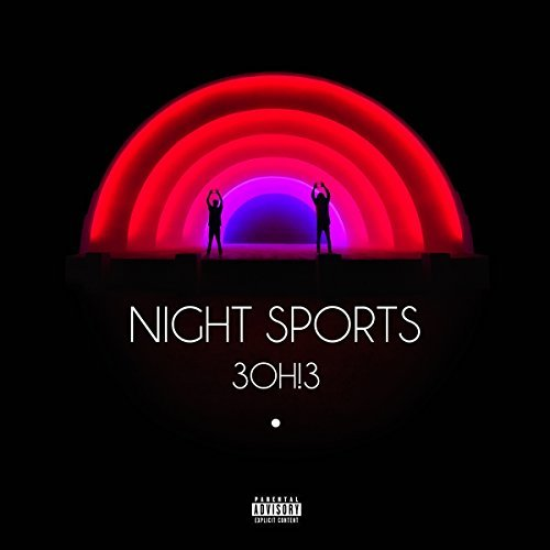 3oh!3 Night Sports Explicit Version