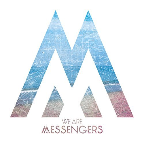 We Are Messengers We Are Messengers