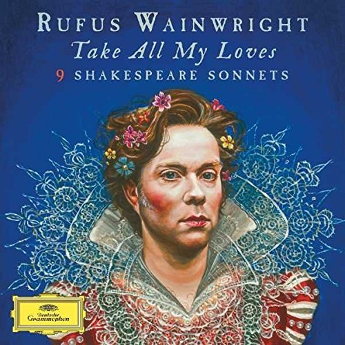 Rufus Wainwright Take All My Loves 9 Shakespe