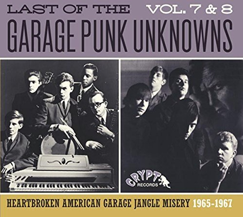 Last Of The Garage Punk Unknowns Volumes 7 & 8 Volumes 7 & 8