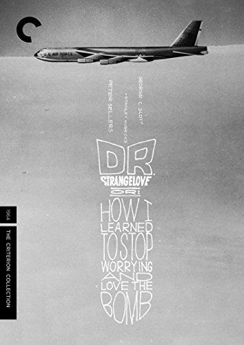 Dr. Strangelove Or How I Learned To Stop Worrying And Love The Bomb Sellers Scott Hayden Wynn Pick DVD Criterion