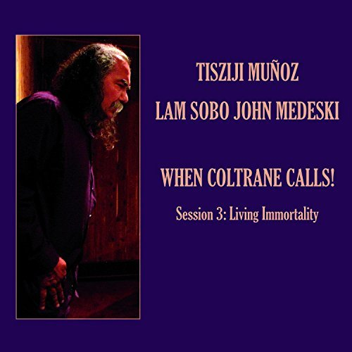 Munoz Tisziji Medeski John When Coltrane Calls Session 3