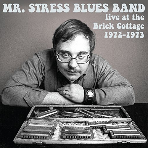 Mr. Stress Blues Band Live At The Brick Cottage 1972