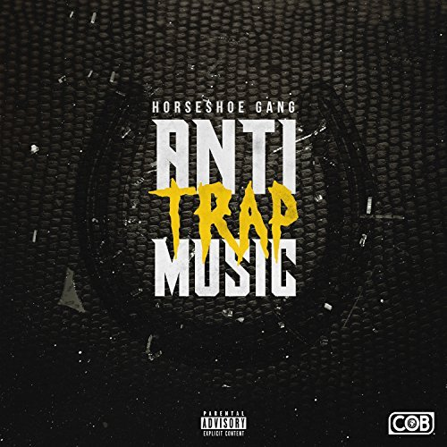 Horseshoe Gang Anti Trap Music