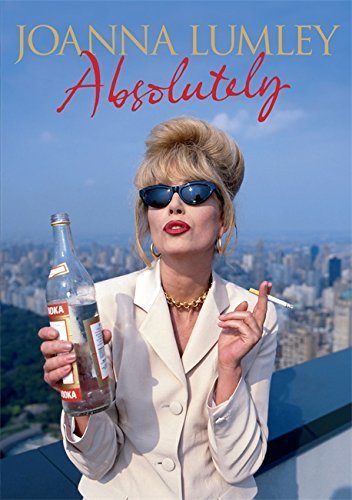 Joanna Lumley Absolutely A Memoir