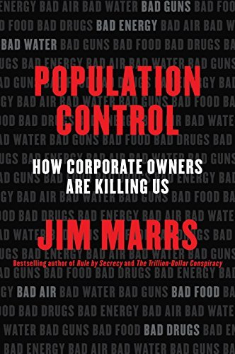 Jim Marrs Population Control How Corporate Owners Are Killing Us