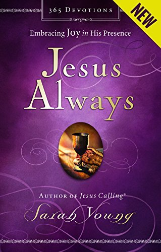 Sarah Young Jesus Always Embracing Joy In His Presence