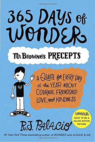 R. J. Palacio 365 Days Of Wonder Mr. Browne's Precepts