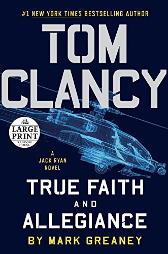 Mark Greaney Tom Clancy True Faith And Allegiance Large Print