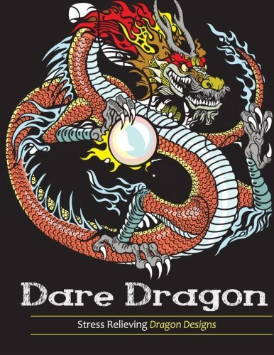 Coloring Book Adult Coloring Book Dare Dragons Stress Relieving Dragon Designs!