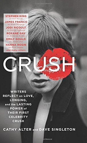Cathy Alter Crush Writers Reflect On Love Longing And The Lasting