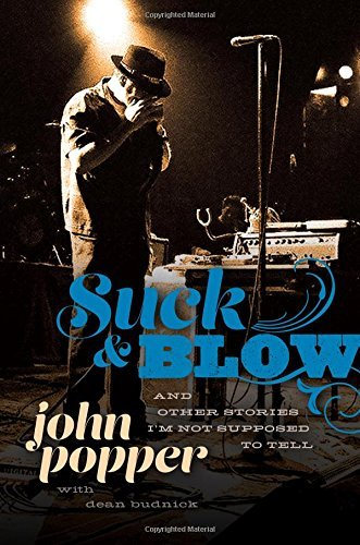 John Popper Suck And Blow And Other Stories I'm Not Supposed To Tell