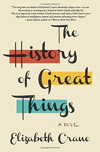 Elizabeth Crane The History Of Great Things