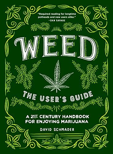David Schmader Weed The User's Guide A 21st Century Handbook For Enj