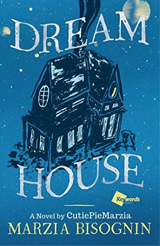 Marzia Bisognin Dream House A Novel By Cutiepiemarzia